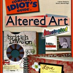 A Idiots Guide to Altered Art Alison Meyer and Mandy Collins